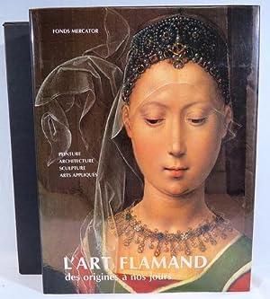 L'Art Flamand: des origines a nos jours
