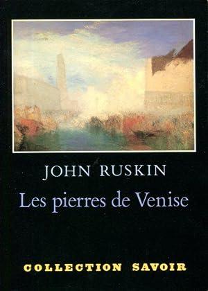 Les pierres de Venise: Ruskin, John