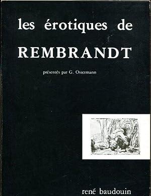 Les Erotiques de Rembrandt: gravures et dessins: Ostermann, G.