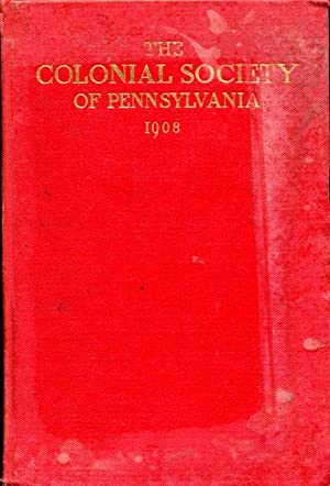 The Colonial Society of Pennsylvania: Charter, Constitution,: Colonial Society of