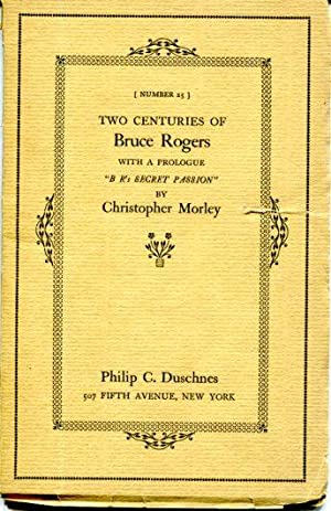 Two Centuries of Bruce Rogers: Morley, Christopher, ed.