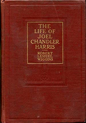 The Life of Joel Chandler Harris: from: Wiggins, Robert Lemuel