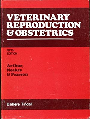 Veterinary Reproduction & Obstetrics, Fifth Edition: Arthur, Geoffrey H.,