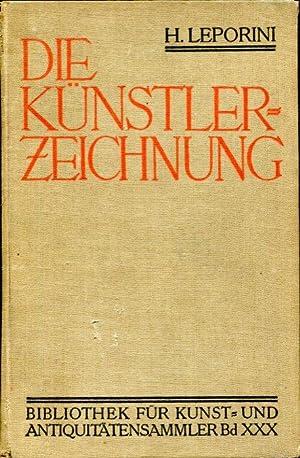 Die Kunstler-Zeichnung: ein handbuch fur leibhaber und: Leporini, Heinrich