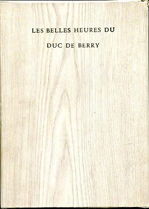 Les Belles Heures du Duc de Berry: Rorimer, James J.;