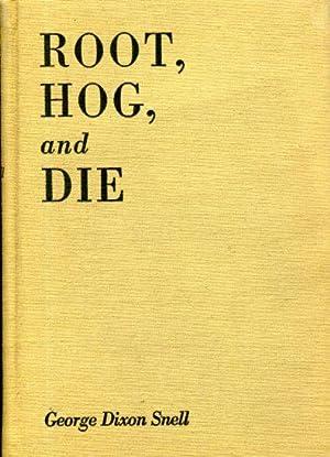 Root, Hog, and Die: Snell, George Dixon