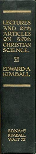 Lectures and Articles on Christian Science, Fourth: Kimball, Edward A.