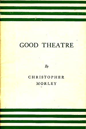 Good Theatre: Morley, Christopher