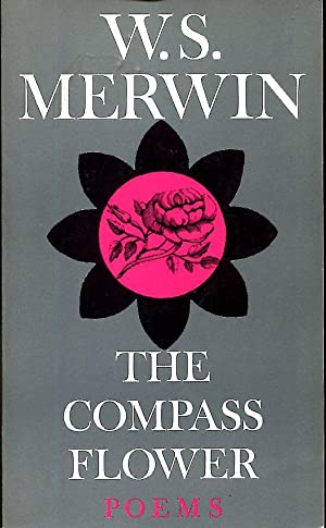The Compass Flower: Merwin, W.S.