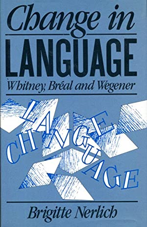 Change in Language: Whitney, Breal and Wegener