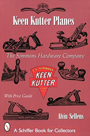 Keen Kutter Planes: The Simmons Hardware Company: Sellens, Alvin