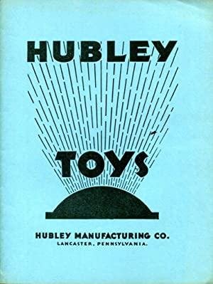 Hubley Cast Iron Toys: Catalog No. 3: Hubley Manufacturing Company