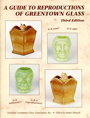 A Guide to Reproductions of Greentown Glass: Measell, James