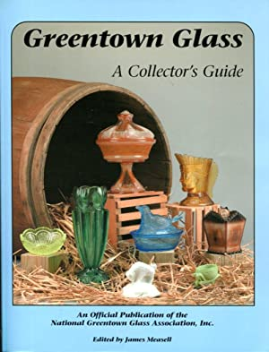Greentown Glass: a collector's guide to the: Measell, James