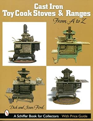 Cast Iron Toy Cook Stoves and Ranges,: Ford, Dick and