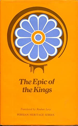The Epic of the Kings: Shah-Nama, the: Ferdowsi, revised by