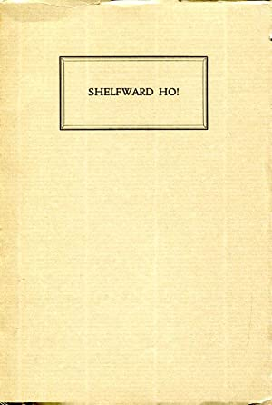 Shelfward Ho! A Catalogue of Books from: Morley, Christopher