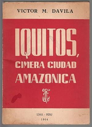 Iquitos, Cimera Ciudad Amazonica: Davila, Victor M.