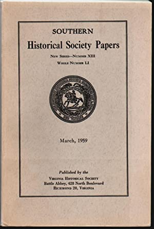 Southern Historical Society Papers New Series Number XIII, Whole Number LI, Proceedings of the Se...