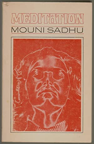 Meditation, An Outline for Practical Study: Sadhu, Mouni