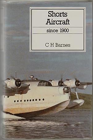 Shorts Aircraft Since 1900: Barnes, C.H.; James,