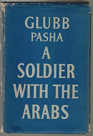 A Soldier with the Arabs: Glubb, John Bagot
