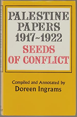 Palestine Papers 1917-1922, Seeds of Conflict: Ingrams, Doreen (editor)