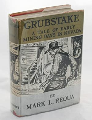Grubstake, A Story of Early Mining Times in Nevada, 1874
