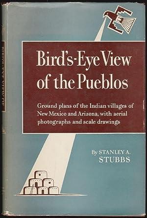 Bird's-Eye View of the Pueblos: Stubbs, Stanley A.