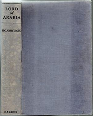 Lord of Arabia, Ibn Saud, An Intimate: Armstrong, H.C.