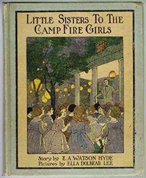 Little Sisters to the Camp Fire Girls: Watson Hyde, E.A.;
