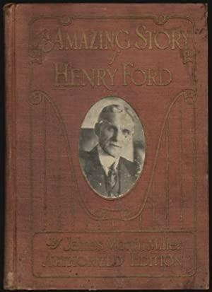 The Amazing Story of Henry Ford, The: Miller, James Martin