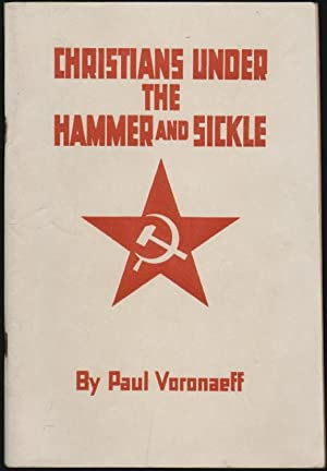 Christians Under the Hammer and Sickle [SIGNED]: Voronaeff, Paul