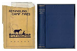 Rekindling Camp Fires: The Exploits of Ben: Crawford, Lewis F.
