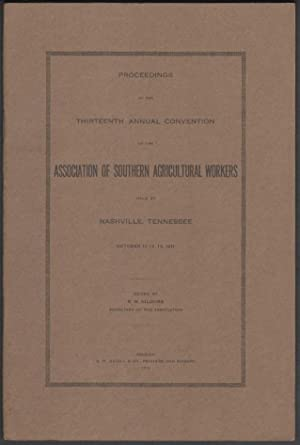 Proceedings of the Thirteenth Annual Convention of the Association of Southern Agriculture Worker...