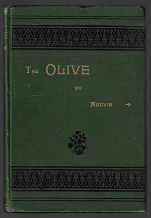 The Olive, Its Culture in Theory and Practice
