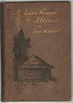 A Lone Woman in Africa, Six Years in the Kroo Coast: McAllister, Agnes