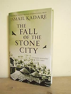 The Fall of the Stone City: Kadare, Ishmail