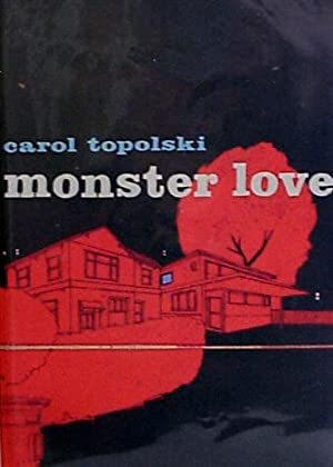 Monster Love: Topolski, Carol
