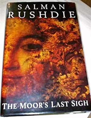 The Moor's Last Sigh: Rushdie, Salman