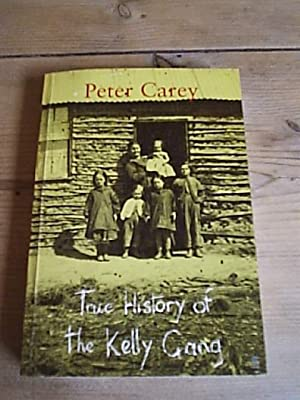 True History of the Kelly Gang: Carey, Peter