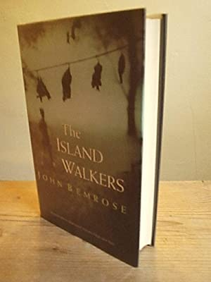 The Island Walkers: Bemrose, John