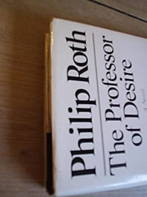 The Professor of Desire: Roth, Philip