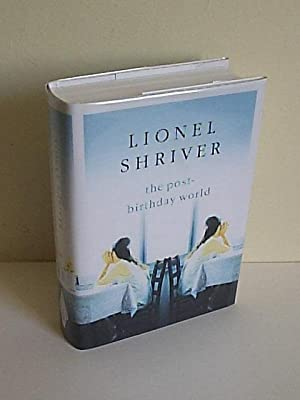 The Post-Birthday World: Shriver, Lionel