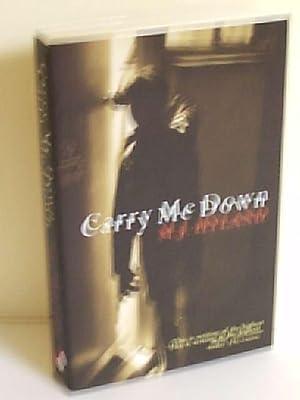 Carry Me Down: Hyland, M. J.