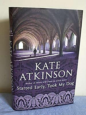 Started Early, Took My Dog: Atkinson, Kate