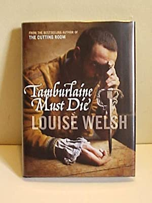 Tamburlaine Must Die: Welsh, Louise