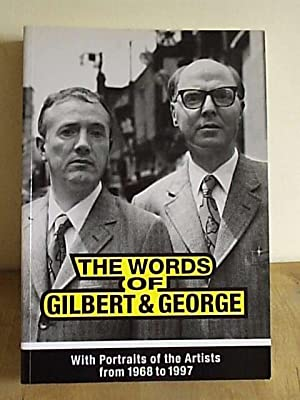 The Words of Gilbert & George: Gilbert and George