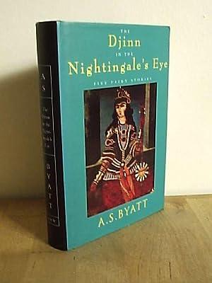 The Djinn in the Nightingale's Eye: Byatt, A. S.