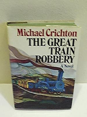 The Great Train Robbery: Crichton, Michael
